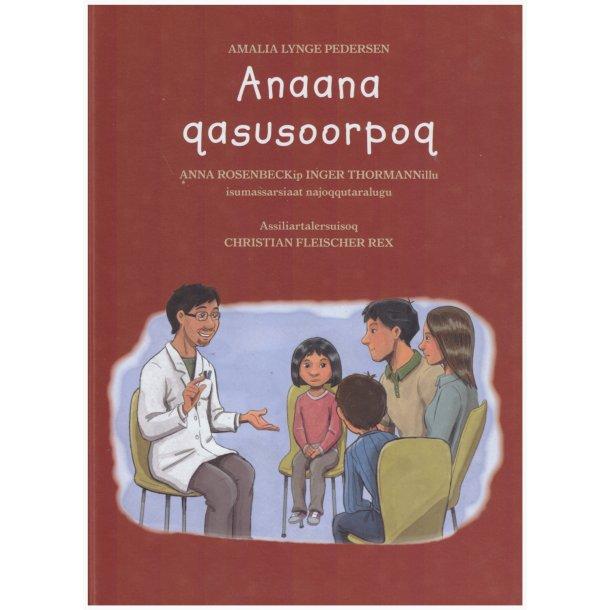 Anaana qasusoorpoq