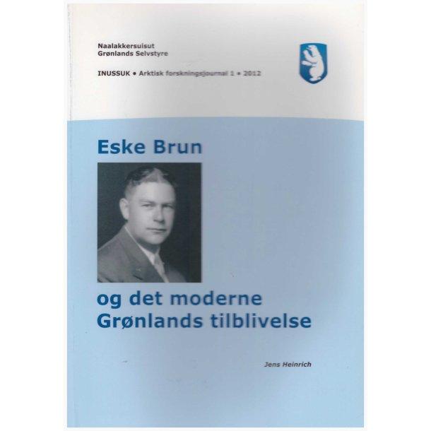Eske Brun og det moderne Grønlands tilblivelse